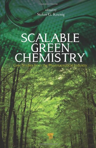 Book cover Scalable Green Chemistry: Case Studies from the Pharmaceutical Industry