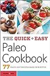 The Quick & Easy Paleo Cookbook: 77 P…
