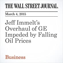 Jeff Immelt's Overhaul of GE Impeded by Falling Oil Prices (       UNABRIDGED) by Ted Mann Narrated by Ken Borgers