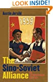 The Sino-Soviet Alliance: An International History (The New Cold War History)
