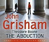 The Abduction: 2 (Theodore Boone) John Grisham