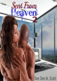 Sent From Heaven 2 (Ahsyad Publication Presents...) (Made To Love You)