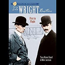 The Wright Brothers: First in Flight: Sterling Biographies (       UNABRIDGED) by Tara Dixon-Engel, Mike Jackson Narrated by Knighton Bliss