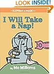 I Will Take A Nap! (An Elephant and P...