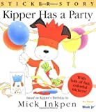 Kipper Has a Party: Sticker Story (0152026975) by Inkpen, Mick