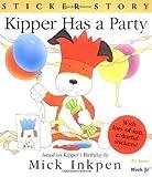 Kipper Has a Party: Sticker Story (0152026975) by Inkpen, Mick
