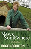 News From Somewhere: On Settling (0826476287) by Roger Scruton