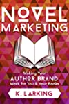 Novel Marketing: Making Your Author B...