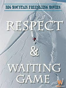 Big Mountain Extreme Ski Movies: Respect And Waiting Game