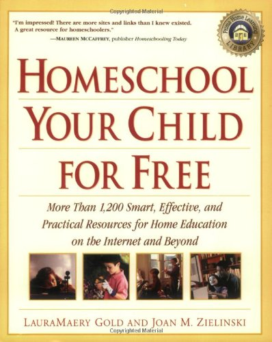 Homeschool Your Child For Free: More Than 1,200 Smart, Effective, And Practical Resources For Home Education On The Internet And Beyond front-198786