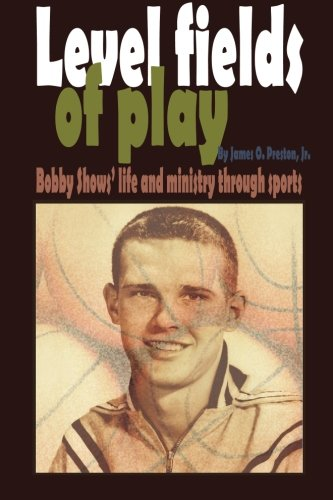 Level fields of play: Bobby Shows' life and ministry through sports