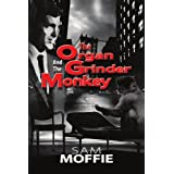 The Organ Grinder and the Monkeyby Sam Moffie