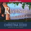 Revenge at Bella Terra Audiobook by Christina Dodd Narrated by Carol Monda