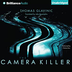 The Camera Killer | [Thomas Glavinic, John Brownjohn (translator)]
