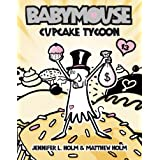 Babymouse #13: Cupcake Tycoon ~ Matthew Holm
