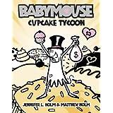 Babymouse #13: Cupcake Tycoonby Jennifer L. Holm