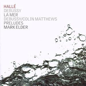 Claude Debussy, La Mer, Preludes for Piano orch. Colin Matthews