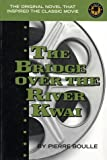 The Bridge Over the River Kwai (Cinema Classics) (0517207419) by Boulle, Pierre