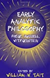 img - for Early Analytic Philosophy: Frege, Russell, Wittgenstein book / textbook / text book