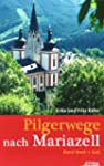 Pilgerwege nach Mariazell: Band West...