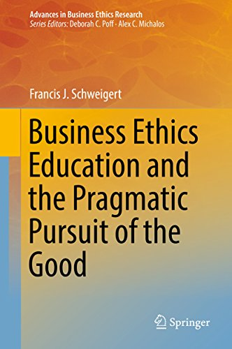 Business Ethics Education and the Pragmatic Pursuit of the Good (Advances in Business Ethics Research) (Advance Ethics compare prices)