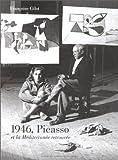 1946, Picasso et la Mediterranee retrouvee (French Edition) (2909767086) by Gilot, Francoise