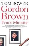 Gordon Brown, Prime Minister (000725962X) by Tom Bower