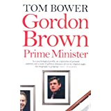 Gordon Brown: Prime Ministerby Tom Bower