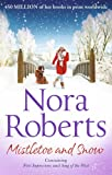 Mistletoe and Snow: First Impressions / Song of the West Nora Roberts