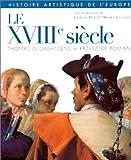 echange, troc Georges Duby, Michel Laclotte - Histoire artistique de l'Europe, tome 3 : Le XVIIIe siècle