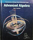 img - for Advanced Algebra (Univ of Chicago School Math Project Ser) book / textbook / text book