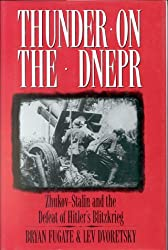 Thunder on the Dnepr: Zhukov - Stalin and the Defeat of Hitler's Blitzkrieg