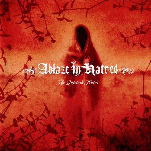 Ablaze in Hatred – The Quietude Plains (2CD) (2009) [FLAC]