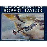The Air Combat Paintings of Robert Taylor