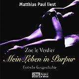 Mein Leben in Purpur: Erotische Kurzgeschichte -  ungekürzte Lesung - Zoe le Verdier