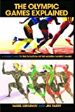 The Olympic Games Explained: A Student Guide to the Evolution of the Modern Olympic Games (Student Sport Studies)