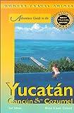 Adventure Guide to the Yucatan, Cancun  &  Cozumel