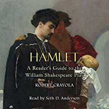 Hamlet: A Reader's Guide to the William Shakespeare Play | Livre audio Auteur(s) : Robert Crayola Narrateur(s) : Seth D. Anderson