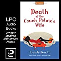 Death of the Couch Potato's Wife Audiobook by Christy Barritt Narrated by Christa G. Lewis