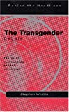 The Transgender Debate: The Crisis Surrounding Gender Identity (Behind the Headlines)