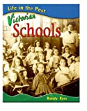 Victorian Schools (Life in the Past) (0431121451) by Ross, Mandy