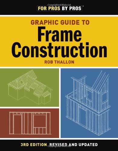 Graphic Guide to Frame Construction (For Pros By Pros) - Taunton Press - 1600850235 - ISBN: 1600850235 - ISBN-13: 9781600850233