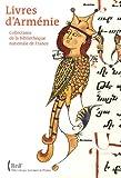 echange, troc Annie Vernay-Nouri - Livres d'Arménie : Collections de la Bibliothèque Nationale de France