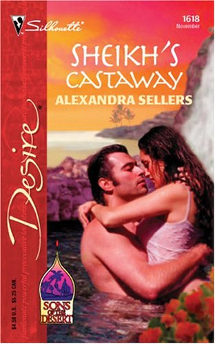 Sheikh's Castaway: Sons Of The Desert (Silhouette Desire), ALEXANDRA SELLERS