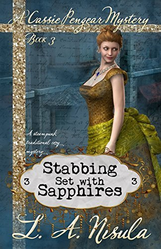 Stabbing Set with Sapphires: Volume 3 (Cassie Pengear Mysteries) by L. A. Nisula (2015-05-12)