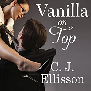 Vanilla on Top: Walk on the Wild Side, Book 1 | [C. J. Ellisson]