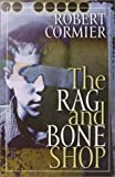 The Rag and Bone Shop (0385729626) by Robert Cormier