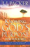Knowing God's Purpose for Your Life (0830736867) by Packer, J I