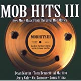Mob Hits III: Even More Music from the Great Mob M