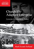 Mark Kozak-Holland Churchill's Adaptive Enterprise: Lessons for Business Today (Lessons from History)